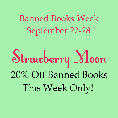 Banned Books Week Sale: Strawberry Moon Books