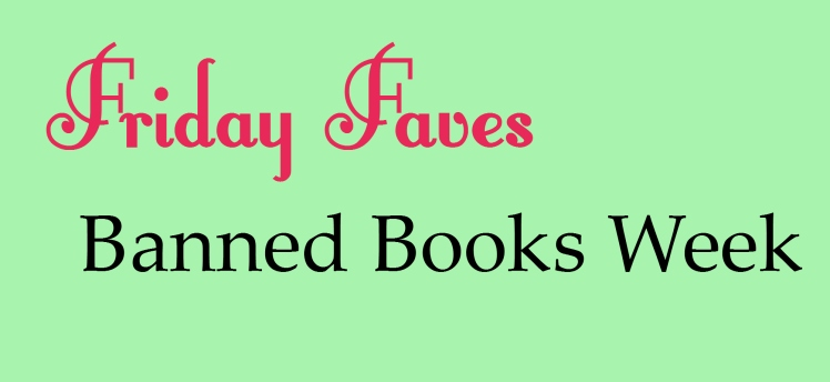 Friday Faves: Banned Books Week | Strawberry Moon Blog