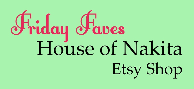 Friday Faves: House of Nakita | Strawberry Moon Blog