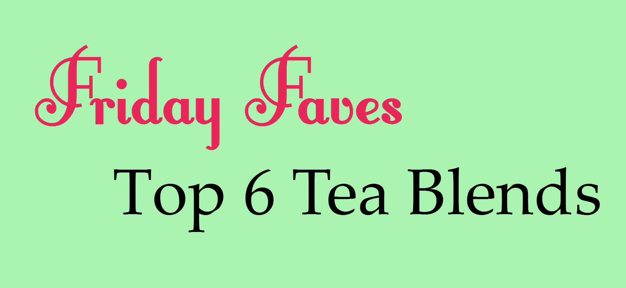 Friday Faves Top 6 Tea Blends Strawberry Moon