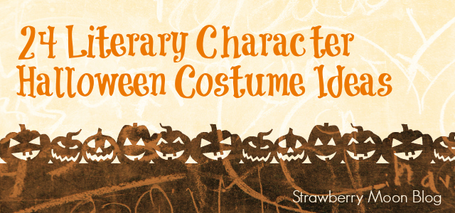 24 Literary Character Halloween Costume Ideas | Strawberry Moon Blog