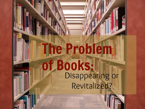 The Problem of Books: Disappearing or Revitalized? | Strawberry Moon Blog