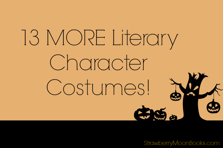 13 MORE Literary Character Costumes | Strawberry Moon Blog